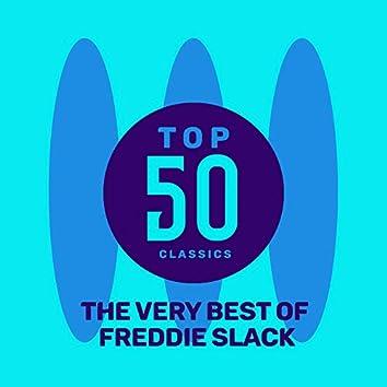 Top 50 Classics - The Very Best of Freddie Slack