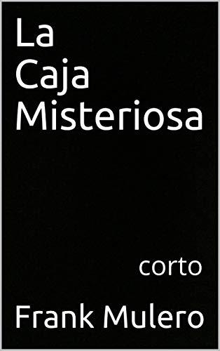La Caja Misteriosa: corto eBook: Mulero, Frank: Amazon.es: Tienda ...