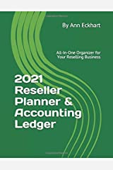 2021 Reseller Planner & Accounting Ledger Book: All-In-One Organizer for Your Reselling Business (2021 Reselling & Ebay Books) Paperback