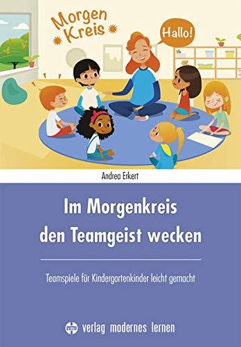 Im Morgenkreis den Teamgeist wecken: Teamspiele für Kindergartenkinder leicht gemacht