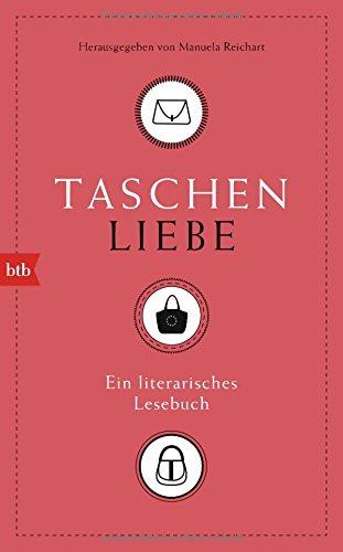 Taschenliebe: Ein literarisches Lesebuch