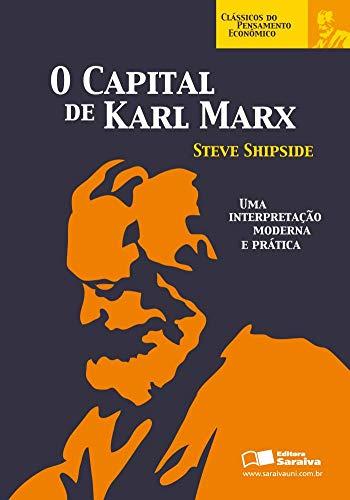 O capital de Karl Marx: COLEÇÃO CLÁSSICOS DO PENSAMENTO ECONÔMICO