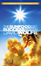 The Sunfood Diet Success System by David Wolfe(2008-04-08)
