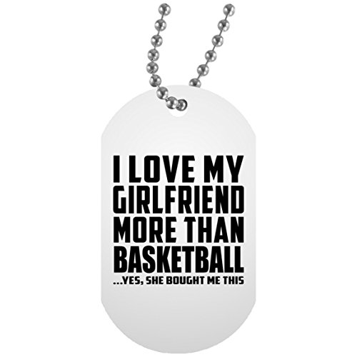 I Love My Girlfriend More Than Basketball - White Dog Tag Military ID Pendant Necklace Chain - Idea for Boy-Friend BF Him Men Man Birthday Christmas Thanksgiving Anniversary