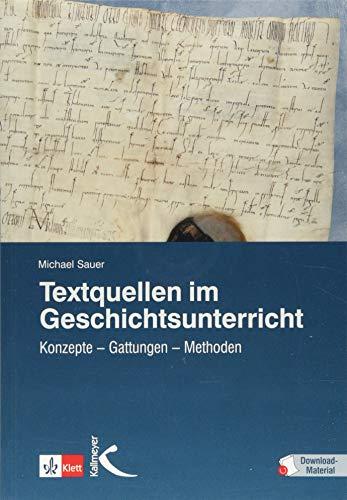 Textquellen im Geschichtsunterricht: Konzepte – Gattungen – Methoden