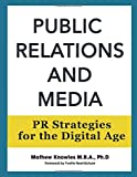 Public Relations and Media: PR Strategies for the Digital Age
