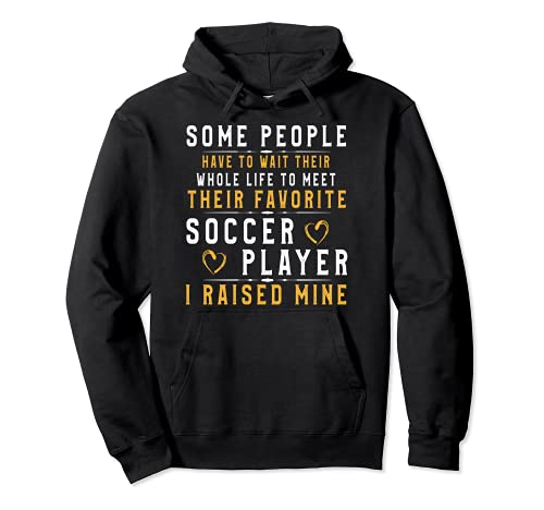 Soccer Player Dad Mom Shirt I Raised My Favorite Player Tee Pullover Hoodie