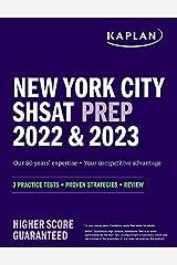 New York City SHSAT Prep 2022 & 2023: 3 Practice Tests + Proven Strategies + Review (Kaplan Test Prep NY) Kindle Edition