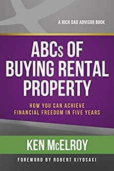 ABCs of Buying Rental Property: How You Can Achieve Financial Freedom in Five Years by [Ken McElroy]