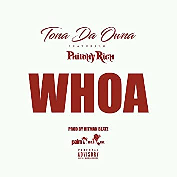 Whoa (feat. Philthy Rich)