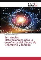 Estrategias Motivacionales para la enseñanza del bloque de Geometría y medida