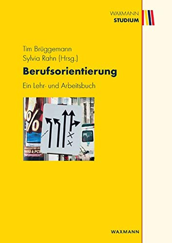 Berufsorientierung: Ein Lehr- und Arbeitsbuch (Waxmann Studium)