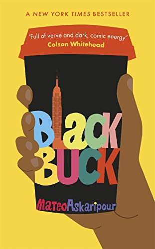 Black Buck: The 'darkly comic' blisteringly smart satire on race, tech and the new American dream - A New York Times bestseller by [Mateo Askaripour]