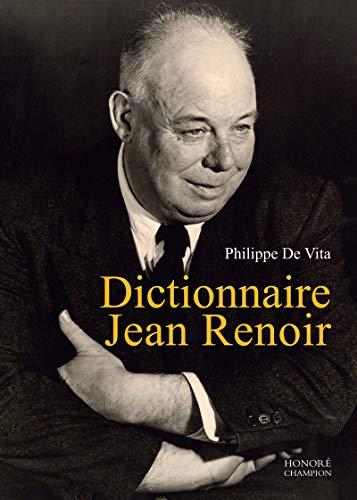 Dictionnaire Jean Renoir - Du cinéaste à l'écrivain