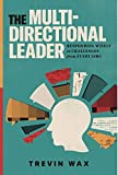 The Multi-Directional Leader: Responding Wisely to Challenges from Every Side
