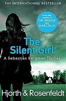 The Silent Girl by [Michael Hjorth, Hans Rosenfeldt]