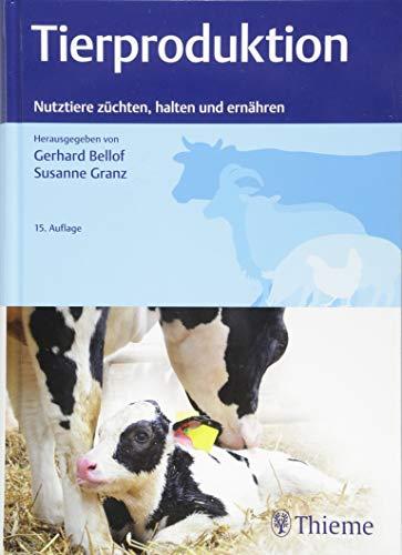 Tierproduktion: Nutztiere züchten, halten und ernähren