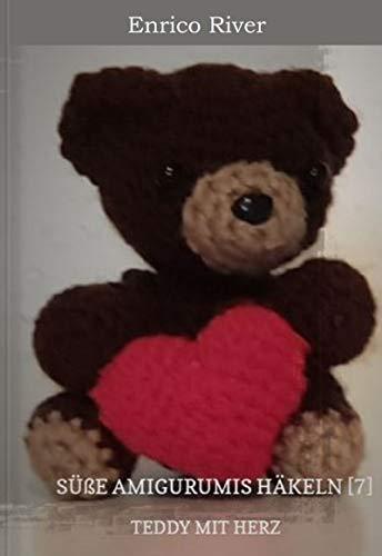 Häkelanleitung: Teddy mit Herz: Süße Amigurumis häkeln [7]
