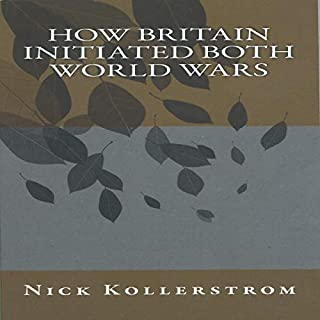 How Britain Initiated Both World Wars cover art