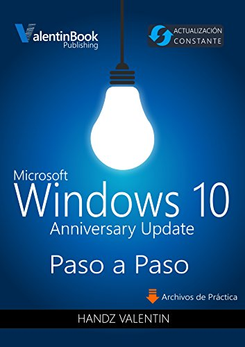 Windows 10 Paso a Paso (Anniversary Update): Actualización Constante (MOBI + EPUB + PDF) (Spanish Edition)
