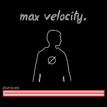 Max Velocity.