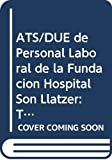 ATS/DUE Personal Laboral Fundación Hospital Son Llàtzer. Test (Colección 1514) (Spanish Edition)