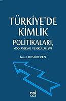 Türkiye'de Kimlik Politikalari, Modernlesme ve Sekülerlesme