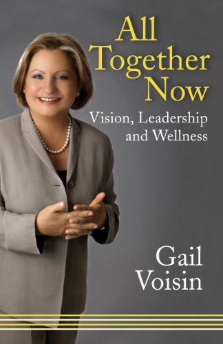 All Together Now: Vision, Leadership, and Wellness
