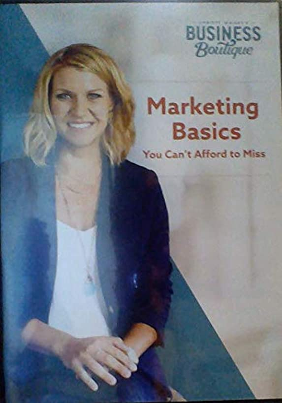 Marketing Basics: You Can't Afford to Miss (Christy Wright's Business Boutique)