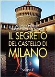 Il segreto del castello di Milano (Milano in mano)