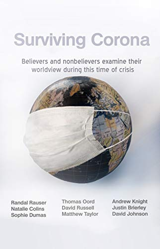 Surviving Corona: Believers and nonbelievers examine their worldview during this time of crisis (Randal Rauser) (English Edition)