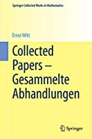 Collected Papers - Gesammelte Abhandlungen (Springer Collected Works in Mathematics)