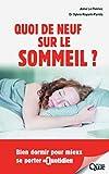 Quoi de neuf sur le sommeil ?: Bien dormir pour mieux se porter au quotidien