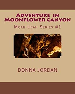Adventure in Moonflower Canyon