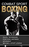 BOXING: COMBAT SPORT: RULES,...
