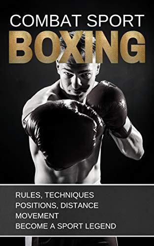 BOXING: COMBAT SPORT: RULES, TEC...