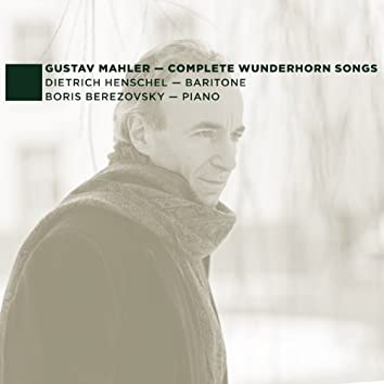 G. Mahler: Complete Wunderhorn Songs