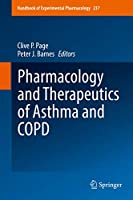 Pharmacology and Therapeutics of Asthma and COPD (Handbook of Experimental Pharmacology, 237)