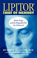 Lipitor, Thief of Memory: Statin Drugs and the Misguided War on Cholesterol