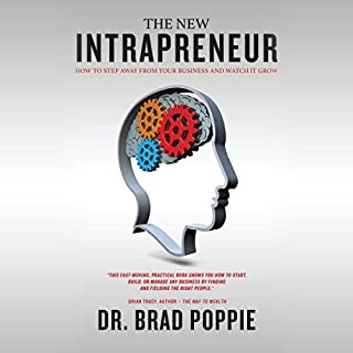 The New Intrapreneur                   By:                                                                                                                                 Dr. Brad Poppie                               Narrated by:                                                                                                                                 Joe Mills                      Length: 3 hrs and 58 mins     Not rated yet     Overall 0.0