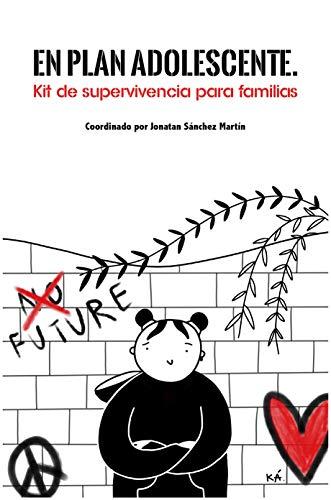 En plan adolescente. Kit de supervivencia para familias