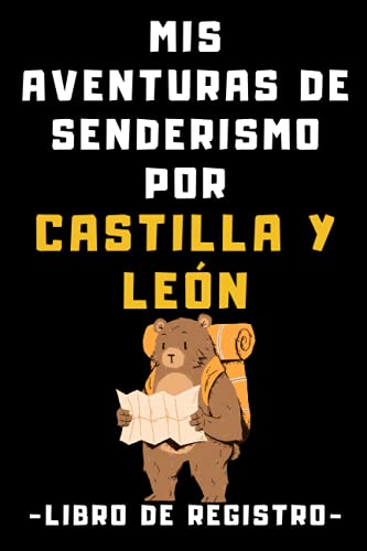 Mis Aventuras De Senderismo Por Castilla Y León - Libro De Registro: Con Plantillas Prediseñadas Con Espacios Para Rellenar Con Todos Los Detalles De Tus Excursiones Y Rutas - 120 Páginas