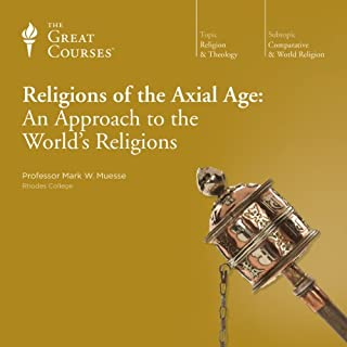 Religions of the Axial Age: An Approach to the World's Religions audiobook cover art