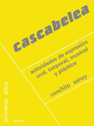 Cascabelea: Actividades de expresión oral, corporal, musical y plástica (Primeros Años)