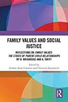Family Values and Social Justice: Reflections on Family Values: the Ethics of Parent-Child Relationships by H. Brighouse and A. Swift