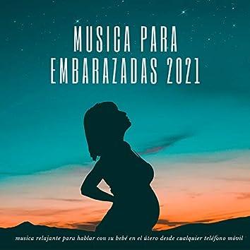Musica para embarazadas 2021 - musica relajante para hablar con su bebé en el útero desde cualquier teléfono móvil