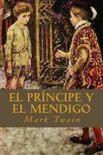 El príncipe y el mendigo (Spanish Edition)