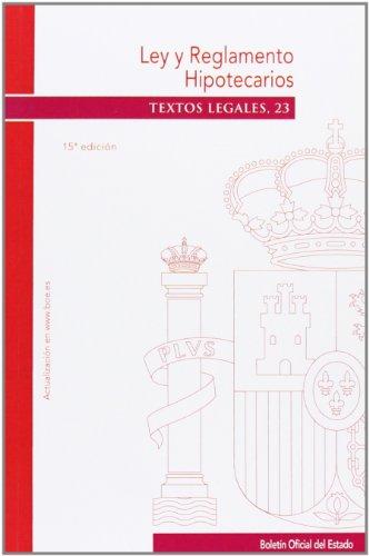 Ley y Reglamento Hipotecarios: 23 (Textos Legales)