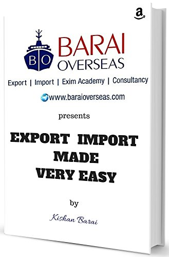 Export Import Made Very Easy: Learn Import Export Business like ABCD (Exim Book + Online Support + Updates) (English Edition)