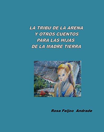 La tribu de la arena y otros cuentos para las hijas de...